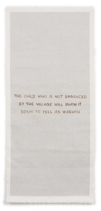 Hand woven text, Fahrenheit 451, the child who is not embraced by the village will burn it down to feel its embrace